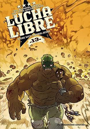 Lucha Libre Vol. 13: Vivre vite, mourir jeune