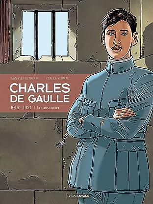 Charles de Gaulle Vol. 1: 1916 - 1921  Le prisonnier
