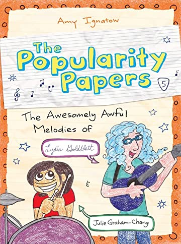 The Popularity Papers Vol. 5: The Awesomely Awful Melodies of Lydia Goldblatt and Julie Graham-Chang
