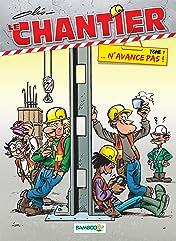 Le Chantier Vol. 1: … N'avance pas !