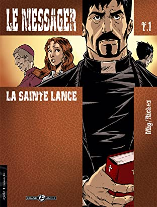 Le Messager Vol. 1: La sainte lance