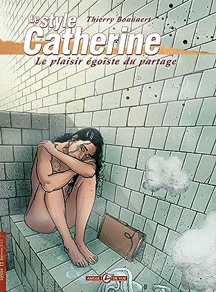 Le Style Catherine Vol. 2: Le plaisir égoïste du partage