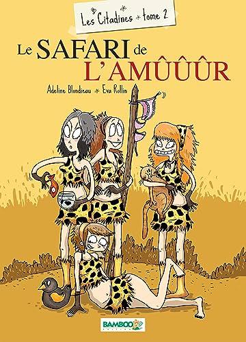 Les Citadines Vol. 2: Le safari de l'amûûûr