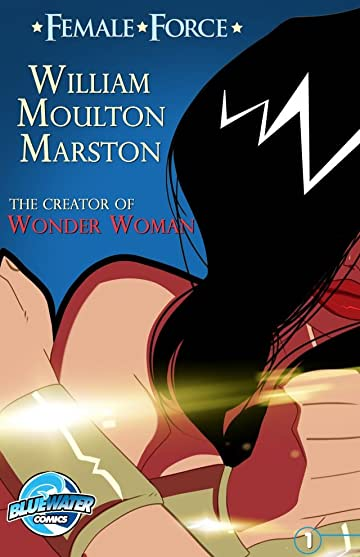 Female Force: William M. Marston - Wonder Woman