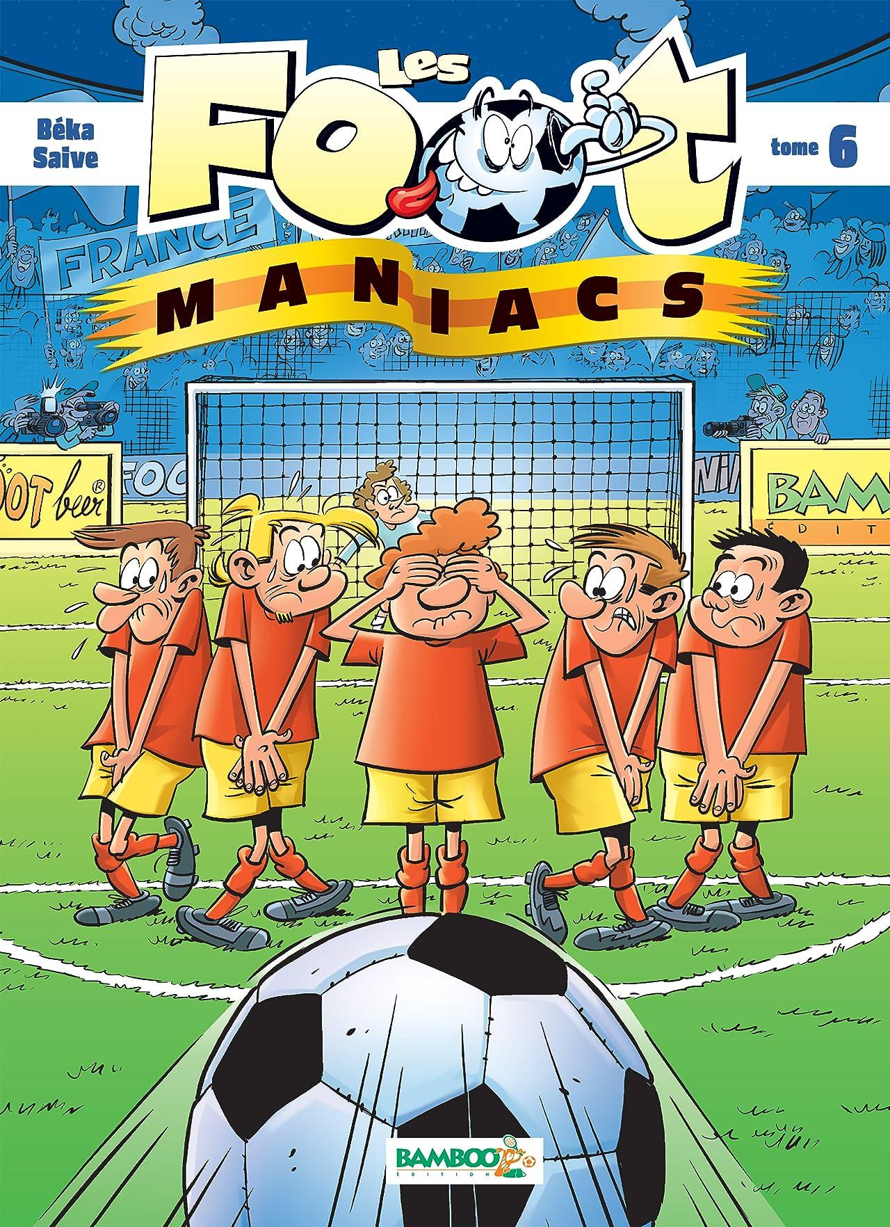 Les Footmaniacs Vol. 6