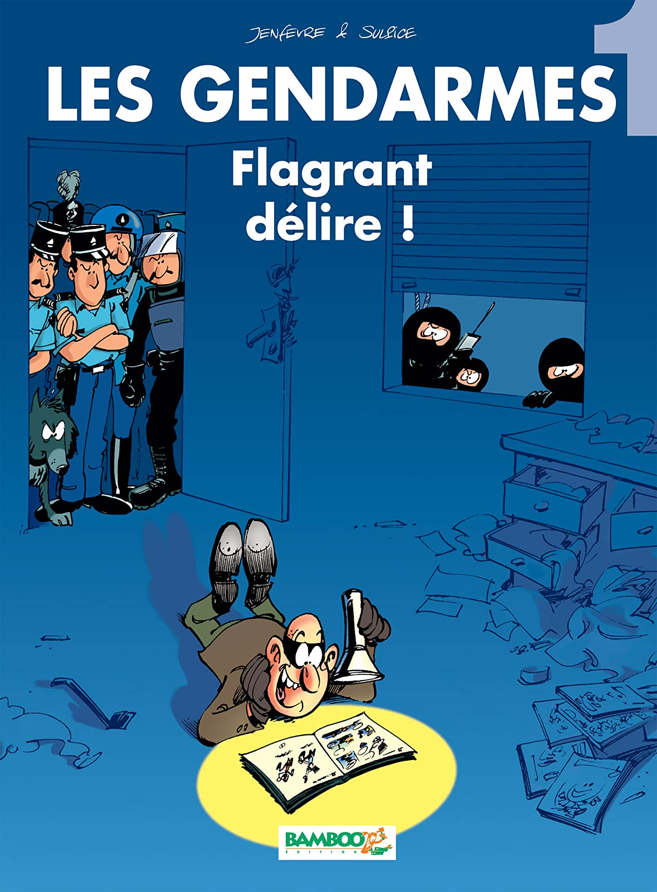 Les Gendarmes Vol. 1: Flagrant délire !