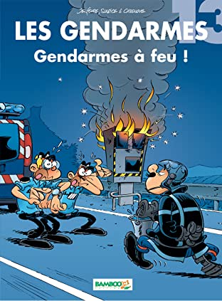 Les Gendarmes Vol. 13: Gendarmes à feu !