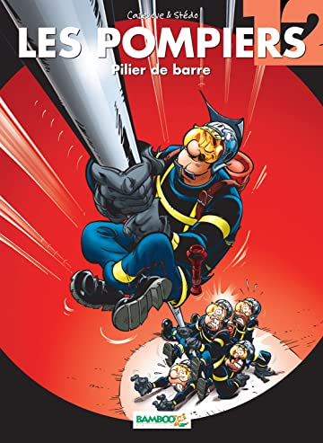 Les Pompiers Vol. 12: Pilier de barre
