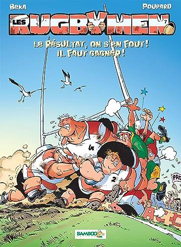 Les Rugbymen Vol. 7: Le résultat,  on s'en fout ! Il faut gagner !