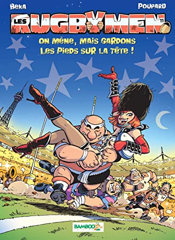 Les Rugbymen Vol. 11: On mène,  mais gardons les pieds sur la tête !