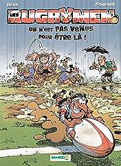 Les Rugbymen Vol. 3: On n'est pas venus pour être là !