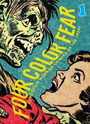 Four Color Fear No.1 (sur 4): Forgotten Horror Comics of the 1950s