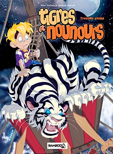 Tigres et Nounours - intégrale: Troisième voyage