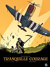 Tranquille courage Vol. 1: tome 1