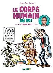 Le corps humain en BD ! Vol. 1: Y'a comme un os !