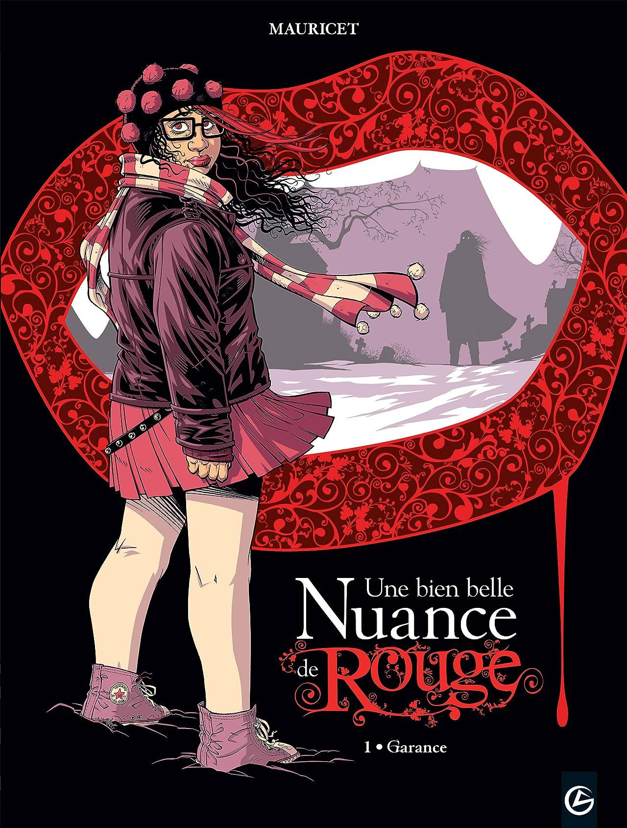 Une bien belle nuance de rouge Vol. 1: Garance