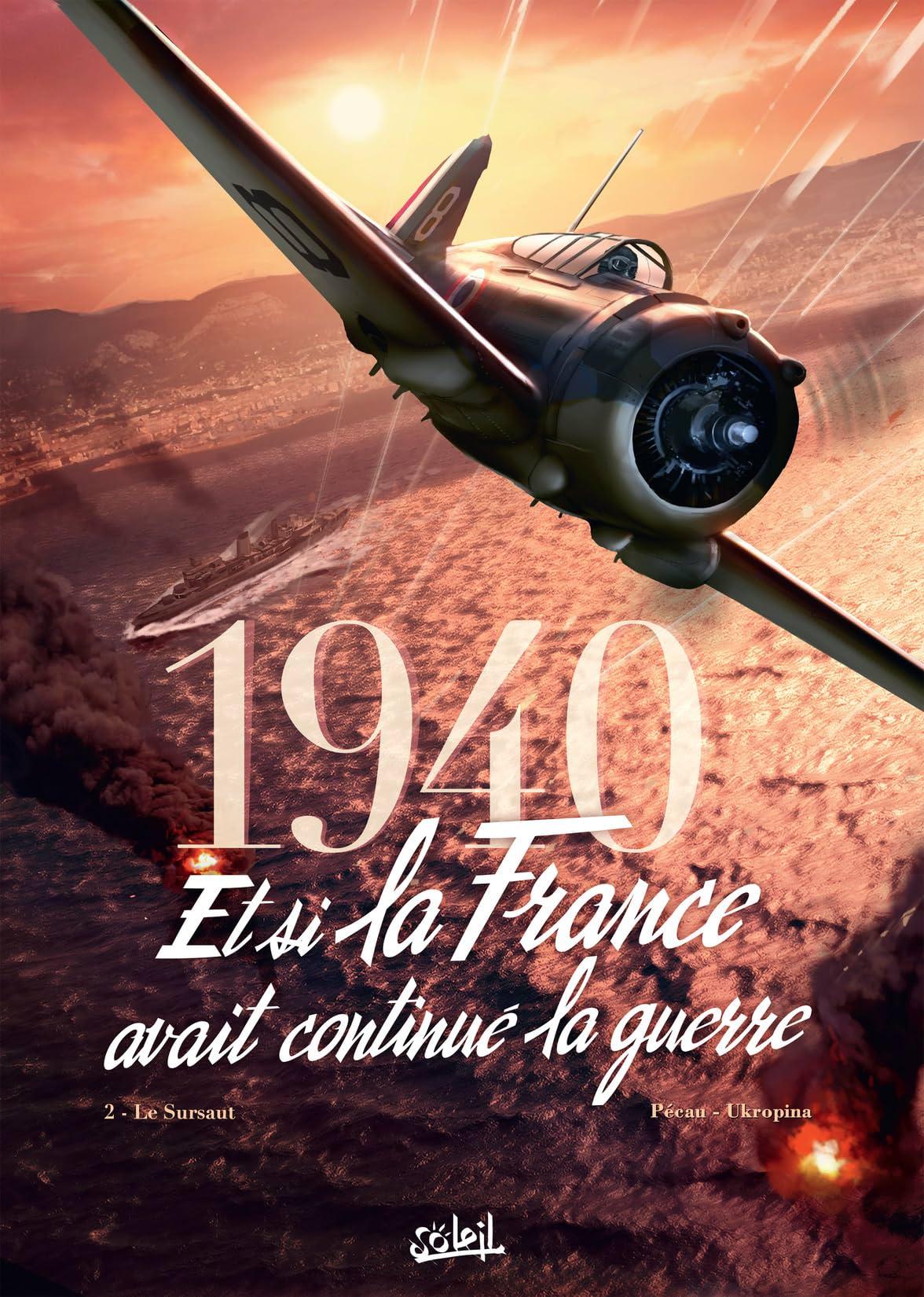 1940 Et si la France avait continué la guerre Vol. 2: Le Sursaut