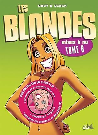Les Blondes Vol. 6: Mises à nu