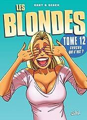Les Blondes Vol. 12: Coucou qui c'est ?