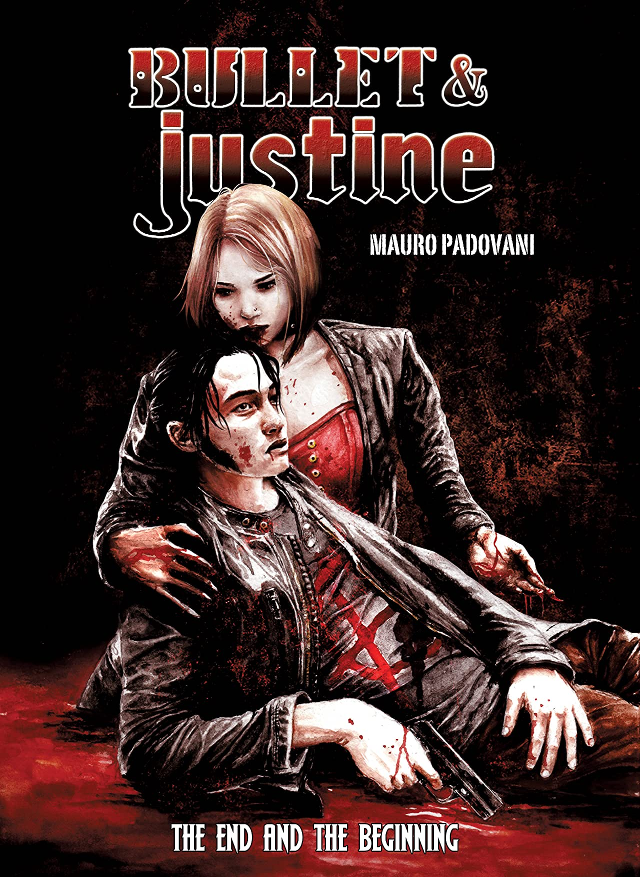 Bullet & Justine: Book One: The End and the Beginning