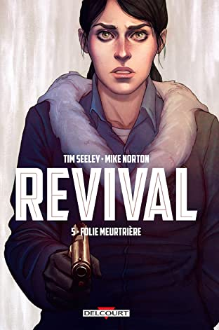 Revival Tome 5: Folie meurtrière