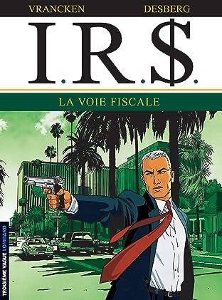 I.R.$. Tome 1: La voie fiscale
