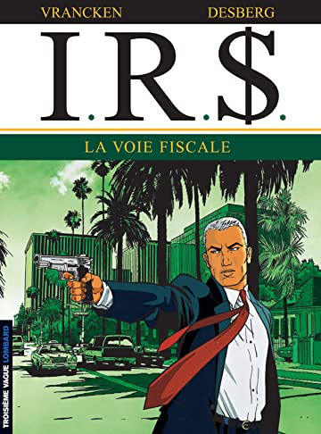 I.R.$. Vol. 1: La voie fiscale