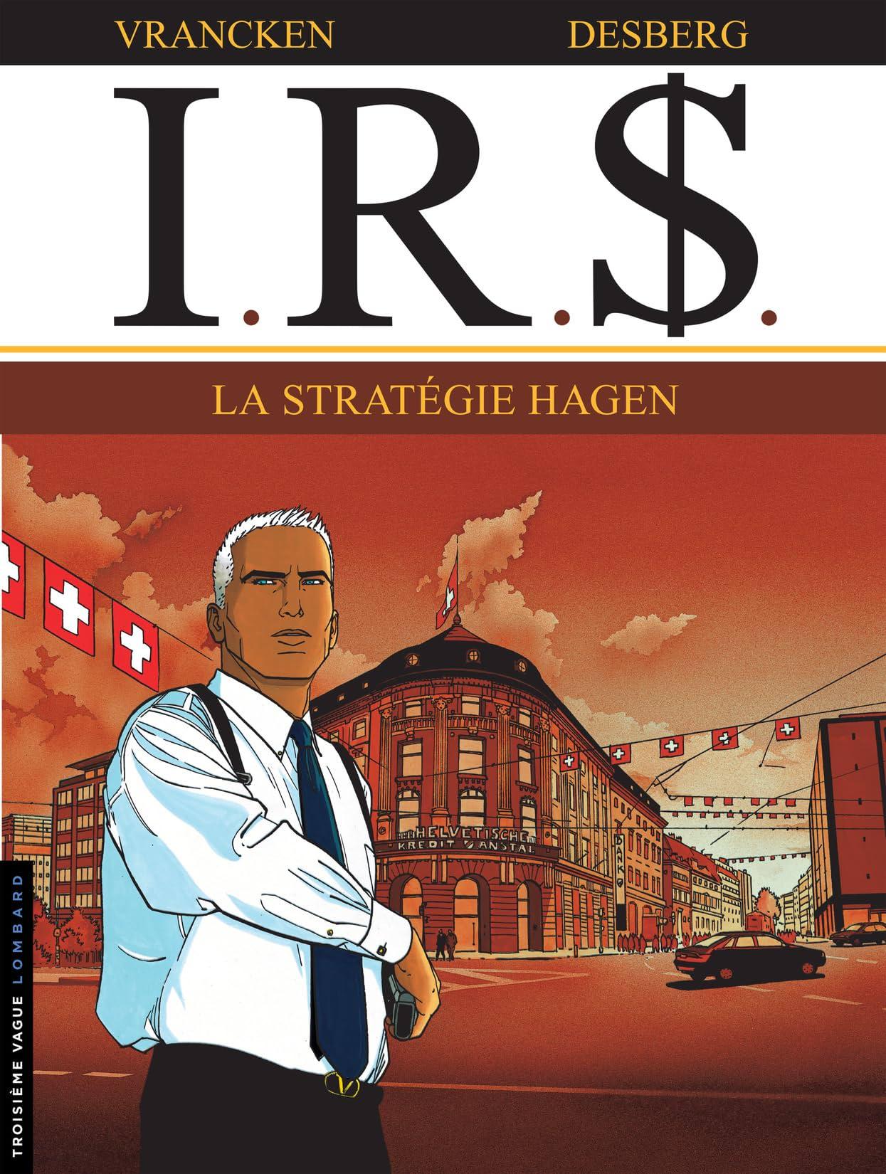 I.R.$. Vol. 2: Stratégie Hagen (La)