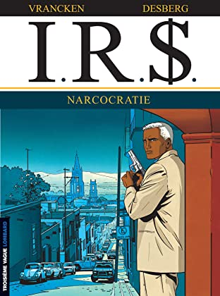 I.R.$. Tome 4: Narcocratie