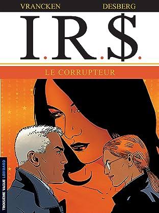 I.R.$. Tome 6: Corrupteur (Le)
