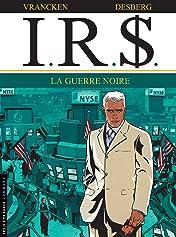 I.R.$. Vol. 8: Guerre noire (La)