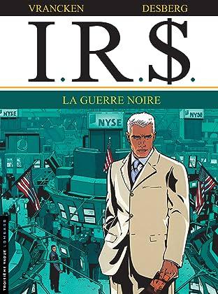 I.R.$. Tome 8: Guerre noire (La)