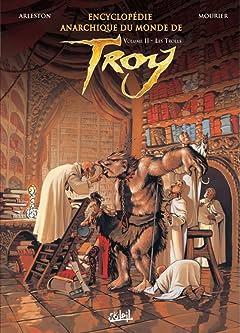 Encyclopédie Anarchique du Monde de Troy Tome 2: Les Trolls