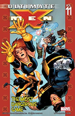 Ultimate X-Men Tome 11: The Most Dangerous Game