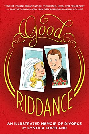 Good Riddance: An Illustrated Memoir of Divorce