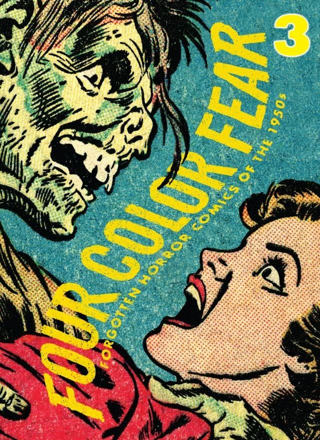Four Color Fear #3: Forgotten Horror Comics of the 1950s