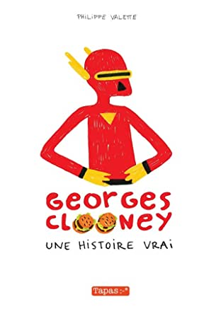 Georges Clooney Tome 1: Une histoire vrai