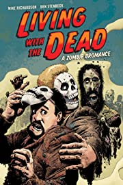 Living with the Dead: A Zombie Bromance (Second Edition)