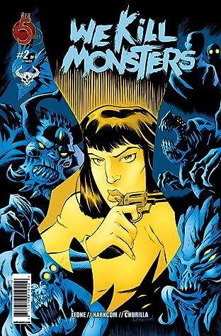 We Kill Monsters #2