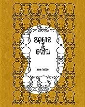 Squid & Owl