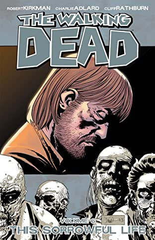The Walking Dead Tome 6: This Sorrowful Life