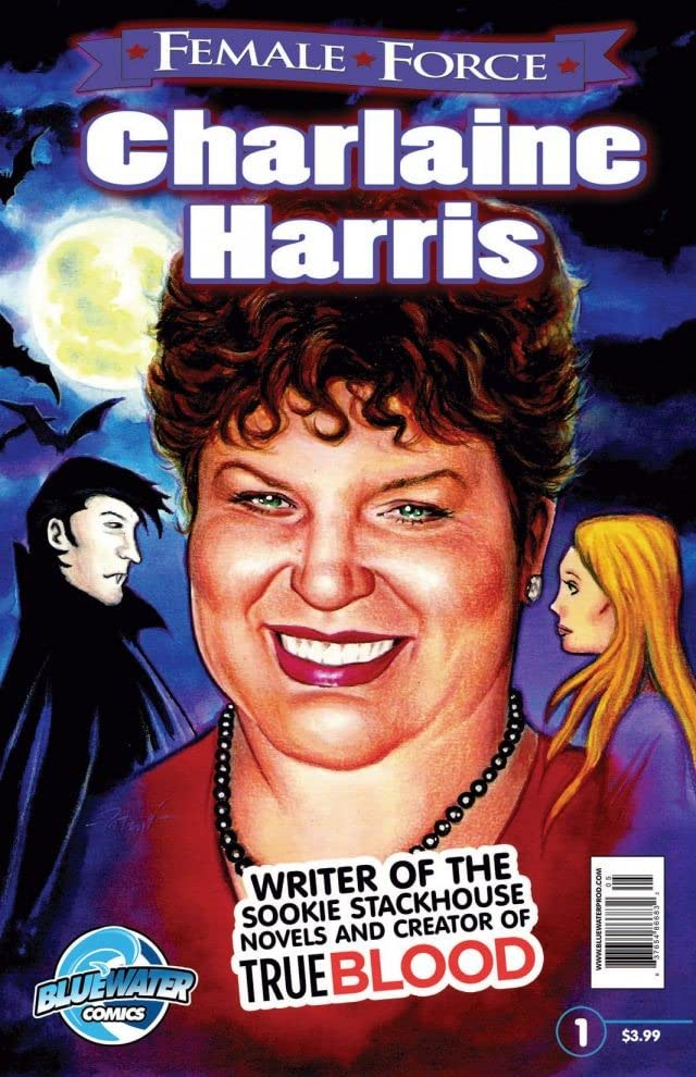 Female Force: Charlaine Harris: Writer of the Sookie Stackhouse Novels and Creator of Tru