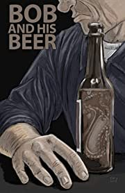 Bob and His Beer