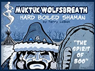 Muktuk Wolfsbreath, Hard Boiled Shaman: The Spirit of Boo