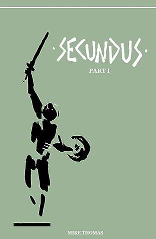 Secundus: Part I