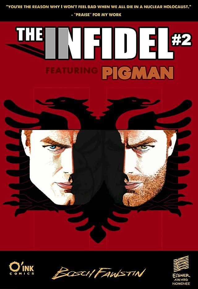 The Infidel, featuring Pigman #2