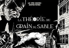 Les Cités Obscures Vol. 1: La Théorie du grain de sable