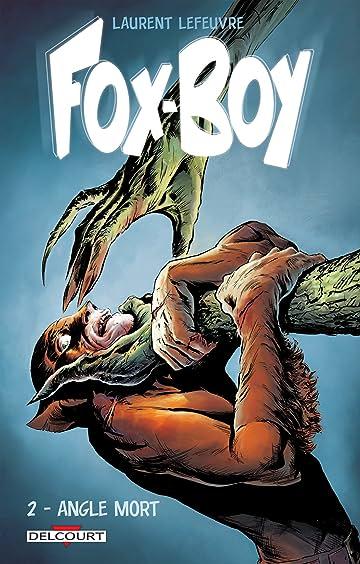 Fox-Boy Vol. 2: Angle mort