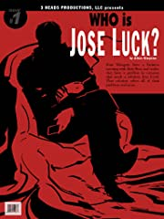Who is Jose Luck? #1: Beginning