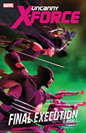 Uncanny X-Force Vol. 6: Final Execution Book One
